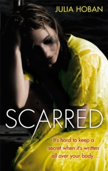 Scarred : It's hard to keep a secret when it's written all over your body..., Paperback Book