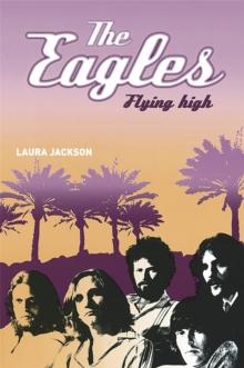 The Eagles : Flying High, Paperback Book