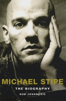 Michael Stipe : The Biography, Paperback Book