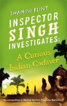 Inspector Singh Investigates: A Curious Indian Cadaver : Number 5 in series, Paperback Book