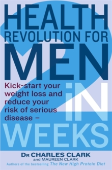 Health Revolution for Men : Kick Start Your Weight Loss and Reduce Your Risk of Serious Disease - in 2 Weeks, Paperback Book