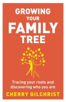 Growing Your Family Tree : Tracing Your Roots and Discovering Who You are, Paperback Book