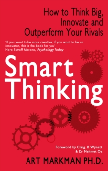 Smart Thinking : How to Think Big, Innovate and Outperform Your Rivals, Paperback Book