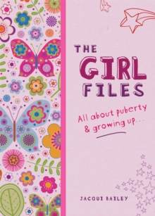The Girl Files : All About Puberty & Growing Up, Paperback Book