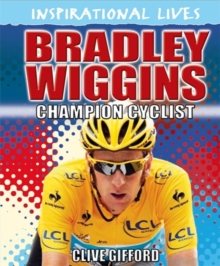 Bradley Wiggins : Champion Cyclist, Hardback Book
