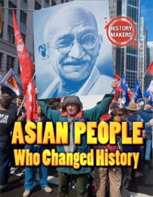 Asian People Who Changed History, Hardback Book