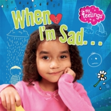 When I'm Sad, Hardback Book