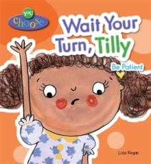 Wait Your Turn, Tilly, Paperback Book