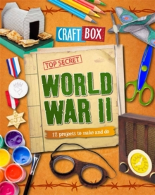 World War II : 12 Projects to Make and Do, Paperback Book