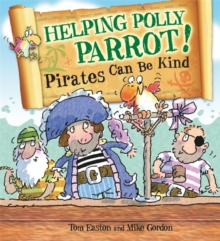Helping Polly Parrot: Pirates Can be Kind, Paperback Book