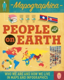 People on Earth : Who We are and How We Live in Maps and Infographics, Hardback Book