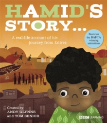 Hamid's Story - A Journey from Eritrea : A Real-Life Account of His Journey from Eritrea, Paperback Book