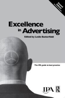 Excellence in Advertising : the IPA Guide to Best Practice, Paperback Book