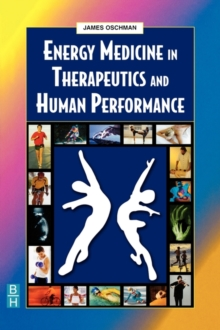 Energy Medicine in Therapeutics and Human Performance, Paperback Book