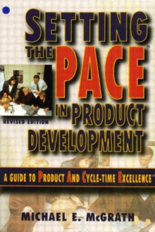 Setting the PACE in Product Development : A Guide to Product and Cycle-Time Excellence, Paperback Book