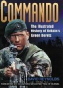 Commando : The Illustrated History of Britain's Green Berets, Paperback Book