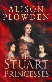 The Stuart Princesses, Paperback Book