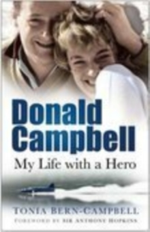 Donald Campbell : My Life with a Hero, Paperback Book