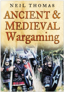 Ancient and Medieval Wargaming, Paperback Book