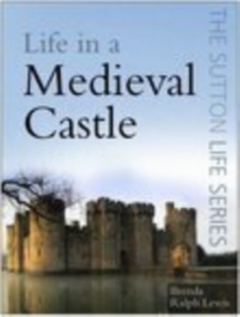Life in a Medieval Castle, Paperback Book