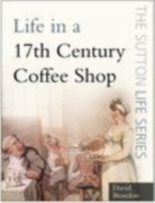 Life in a 17th Century Coffee Shop, Paperback Book