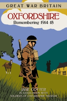 Great War Britain Oxfordshire: Remembering 1914-18, Paperback Book