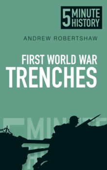 First World War Trenches: 5 Minute History, Paperback Book