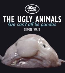 The Ugly Animals : We Can't All be Pandas, Paperback Book