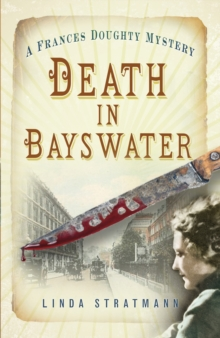 Death in Bayswater : A Frances Doughty Mystery, Paperback Book