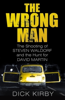 The Wrong Man : The Shooting of Steven Waldorf and the Hunt for David Martin, Paperback Book