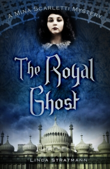The Royal Ghost : A Mina Scarletti Mystery, Paperback Book