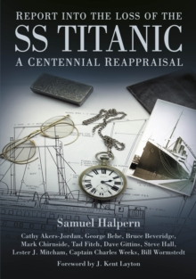 Report into the Loss of the SS Titanic, Paperback Book