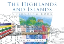 The Highlands and Islands Colouring Book: Past & Present, Paperback Book