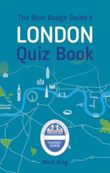 The Blue Badge Guide's London Quiz Book, Paperback Book