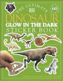 The Ultimate Dinosaur Glow in the Dark Sticker Book, Paperback Book