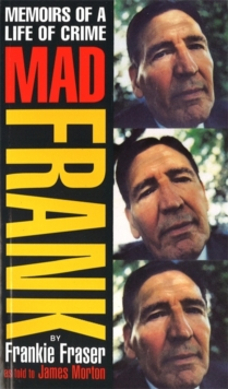 Mad Frank : Memoirs of a Life of Crime, Paperback Book