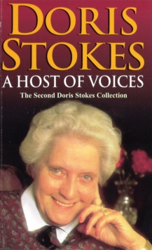 A Host of Voices : The Second Doris Stokes Collection: Innocent Voices in My Ear & Whispering Voices, Paperback Book