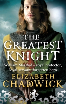 The Greatest Knight : The Story of William Marshal, Paperback Book