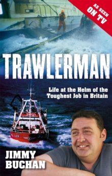 Trawlerman : Life at the Helm of the Toughest Job in Britain, Paperback Book
