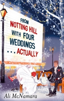From Notting Hill with Four Weddings ... Actually, Paperback Book
