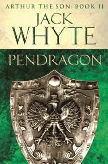 Pendragon : Legends of Camelot 7 (Arthur the Son - Book II), Paperback Book
