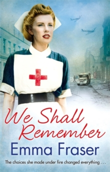 We Shall Remember : The choices she made under fire changed everything . . ., Paperback Book