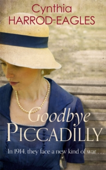 Goodbye, Piccadilly : War at Home, 1914, Paperback Book