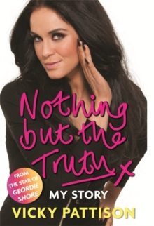 Nothing but the Truth : My Story, Hardback Book