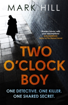 Two O'Clock Boy : One detective. One killer. One shared secret., Paperback Book