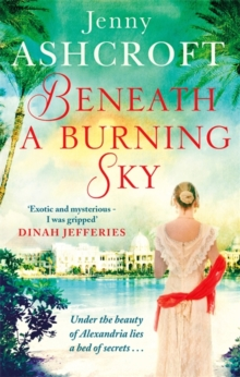 Beneath a Burning Sky : A Gripping Mystery and a Beautiful Love Story That Ticks All the Boxes, Paperback Book