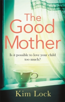 The Good Mother : A brilliant read full of unexpected twists and turns, Paperback Book