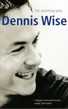 Dennis Wise Autobiography, Paperback Book