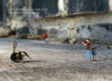 Little People in the City : The Street Art of Slinkachu, Hardback Book
