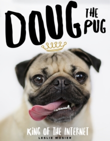 Doug the Pug : The King of the Internet, Hardback Book